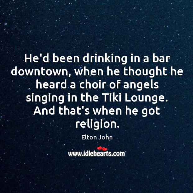 He'd been drinking in a bar downtown, when he thought he heard Image