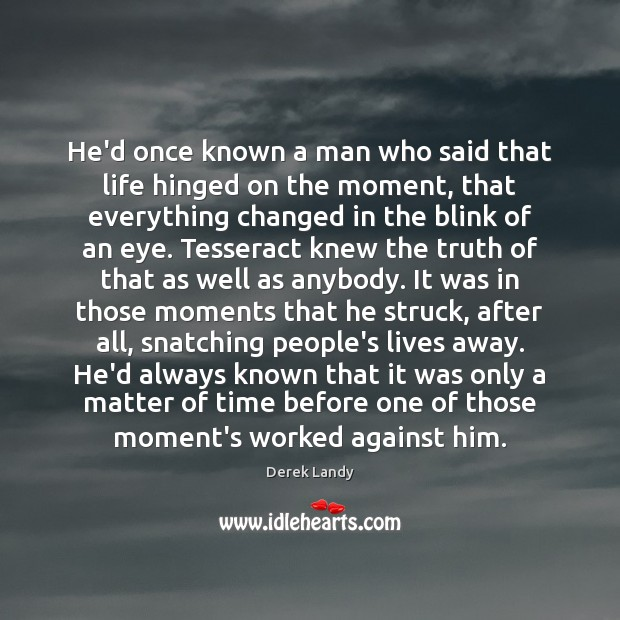 He'd once known a man who said that life hinged on the Image