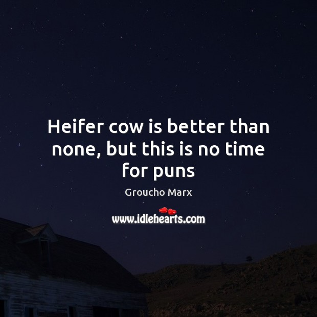 Image, Heifer cow is better than none, but this is no time for puns
