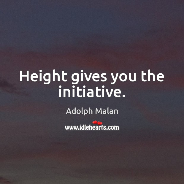 Image, Height gives you the initiative.
