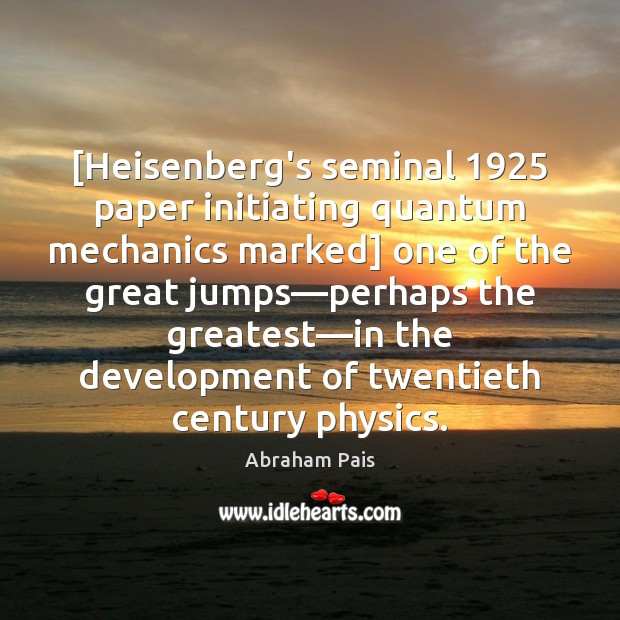 [Heisenberg's seminal 1925 paper initiating quantum mechanics marked] one of the great jumps— Image