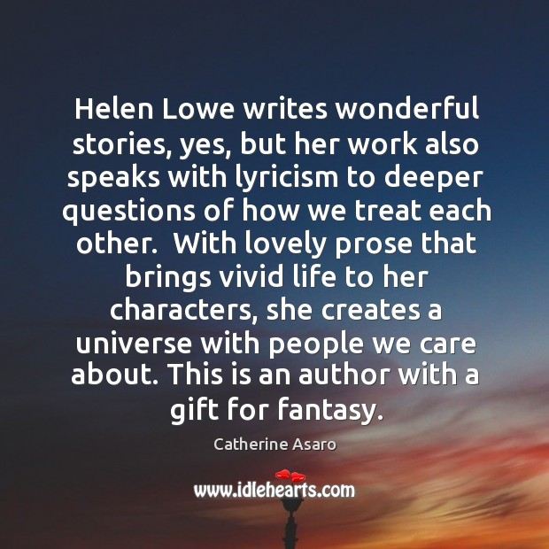 Helen Lowe writes wonderful stories, yes, but her work also speaks with Image