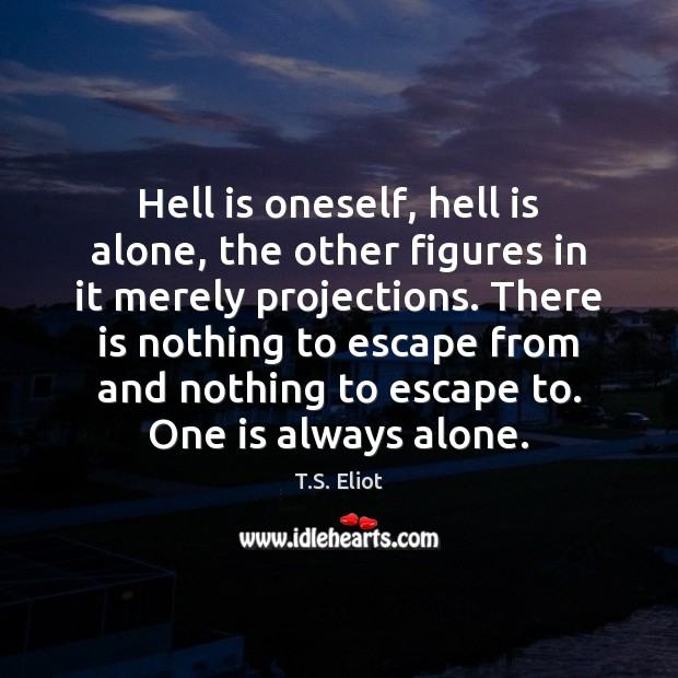 Image, Hell is oneself, hell is alone, the other figures in it merely