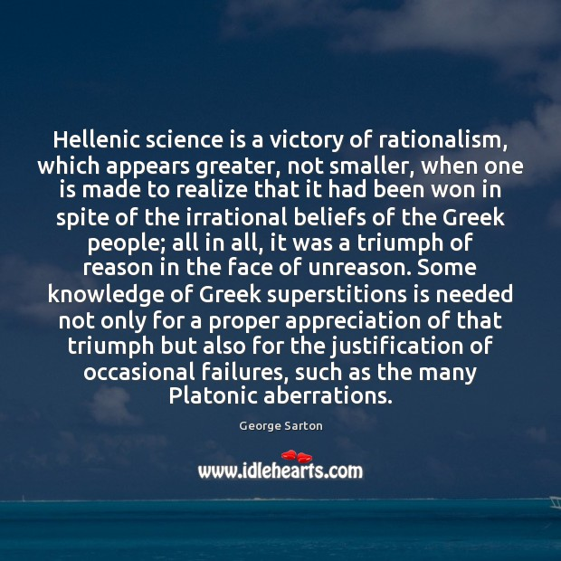 Image, Hellenic science is a victory of rationalism, which appears greater, not smaller,
