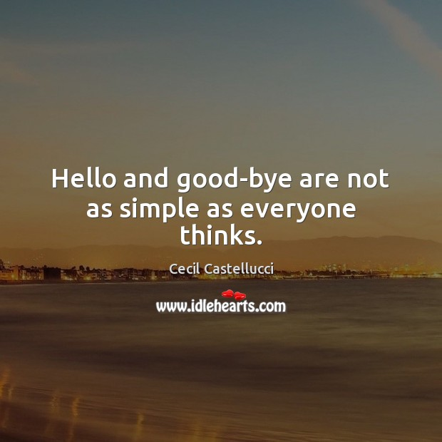 Image, Hello and good-bye are not as simple as everyone thinks.