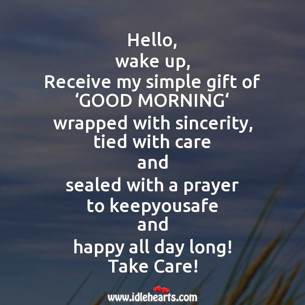 Image, Hello, wake up, receive my simple gift of 'good morning'