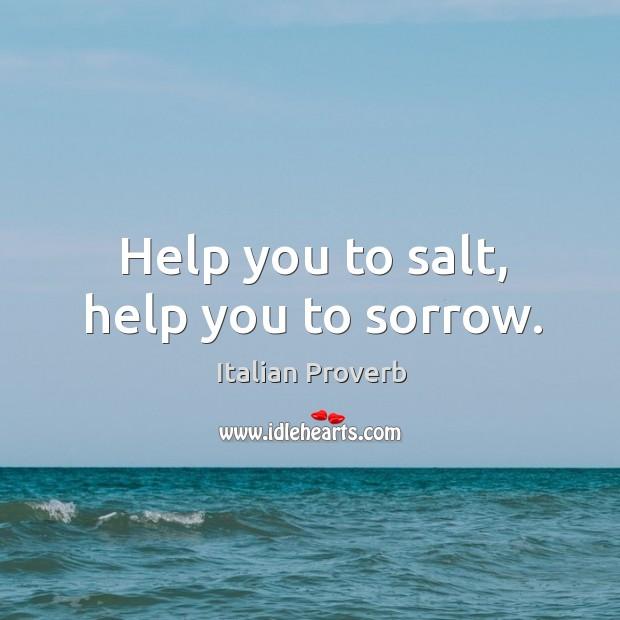 Help you to salt, help you to sorrow. Image