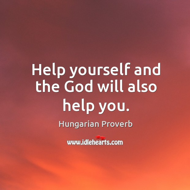 Image, Help yourself and the God will also help you.