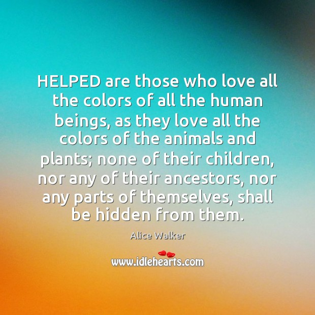 HELPED are those who love all the colors of all the human Image