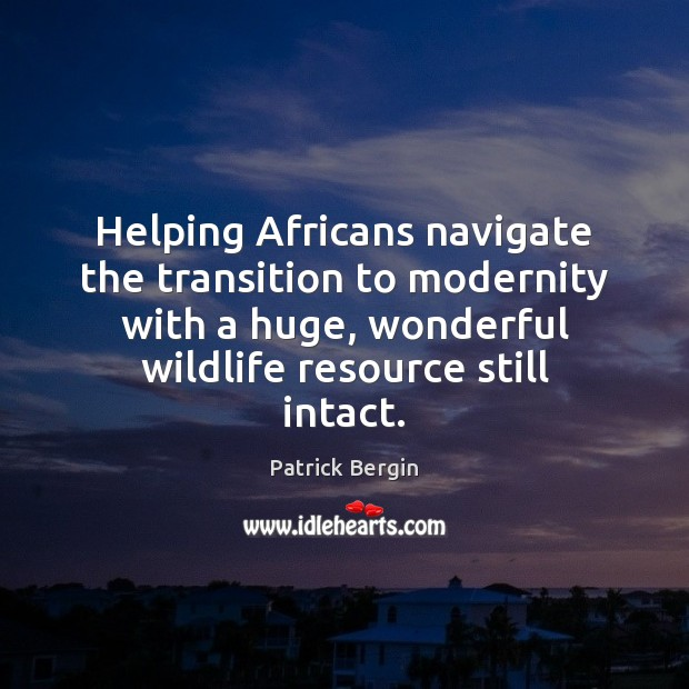 Image, Helping Africans navigate the transition to modernity with a huge, wonderful wildlife