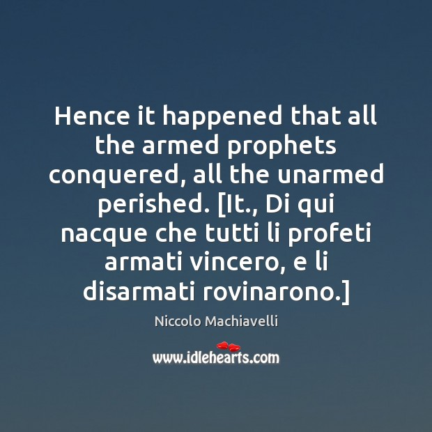 Image, Hence it happened that all the armed prophets conquered, all the unarmed