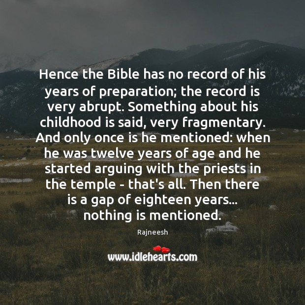 Image, Hence the Bible has no record of his years of preparation; the