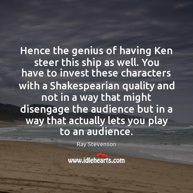 Image, Hence the genius of having Ken steer this ship as well. You
