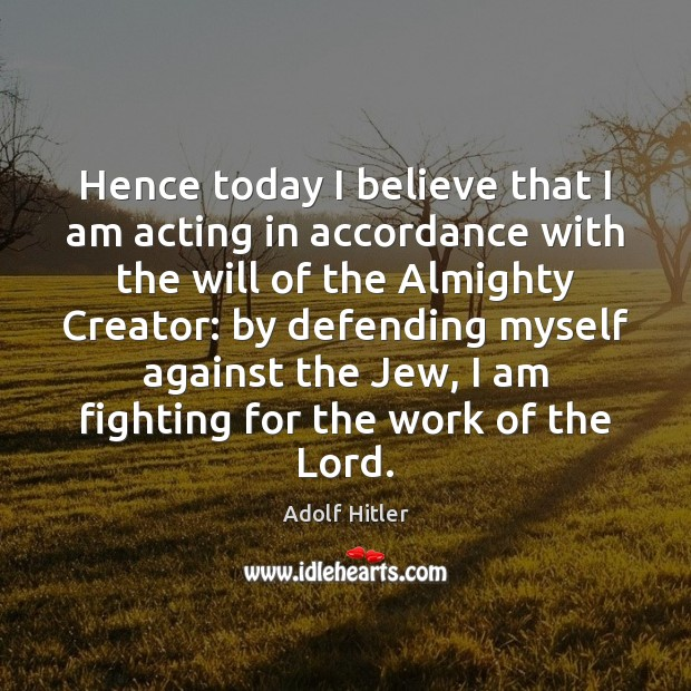 Image, Hence today I believe that I am acting in accordance with the