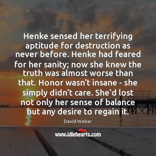 Image, Henke sensed her terrifying aptitude for destruction as never before. Henke had