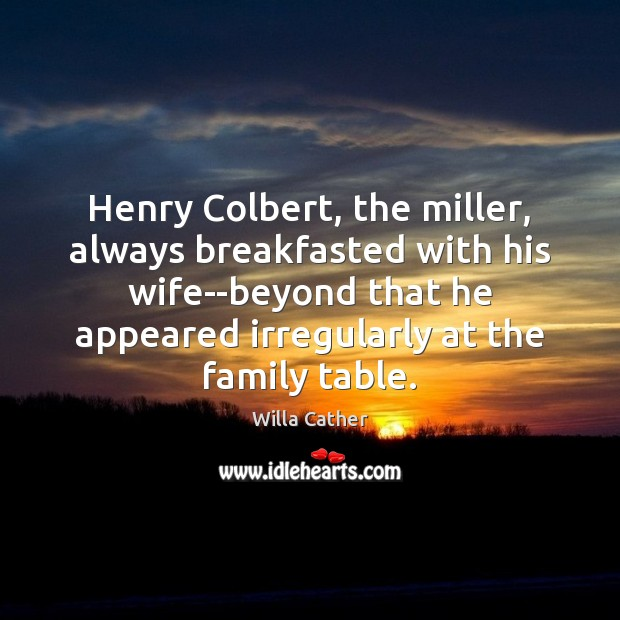 Henry Colbert, the miller, always breakfasted with his wife–beyond that he appeared Image