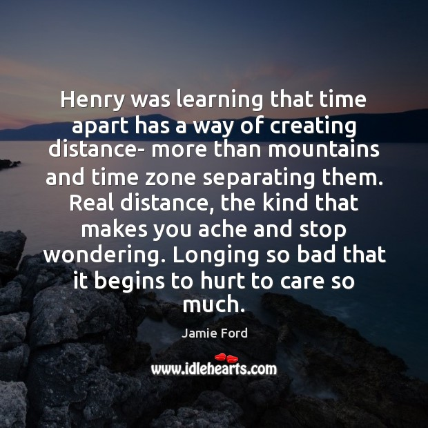 Henry was learning that time apart has a way of creating distance- Image