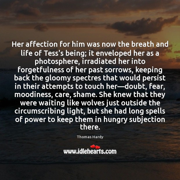 Her affection for him was now the breath and life of Tess's Thomas Hardy Picture Quote