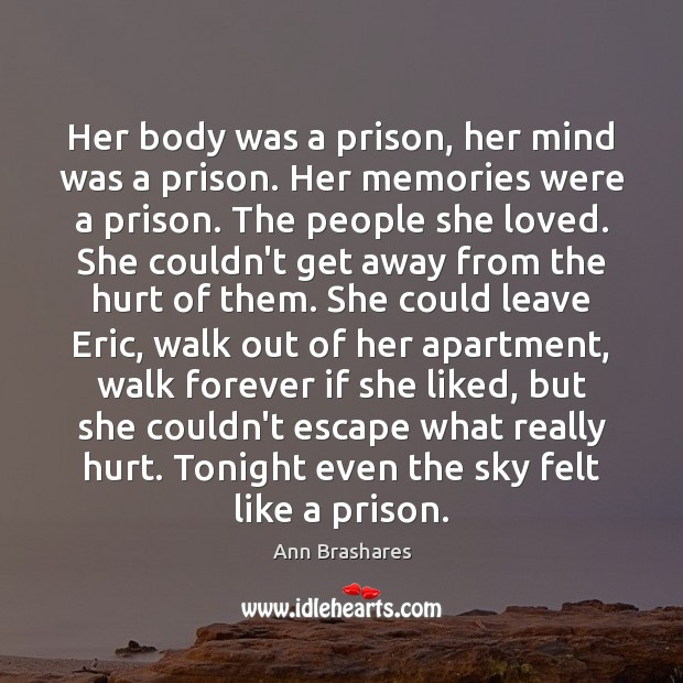 Her body was a prison, her mind was a prison. Her memories Image