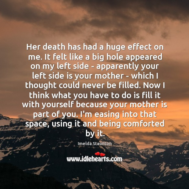Her death has had a huge effect on me. It felt like Image