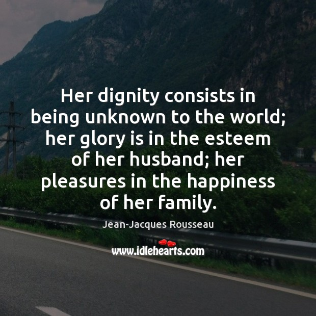 Image, Her dignity consists in being unknown to the world; her glory is