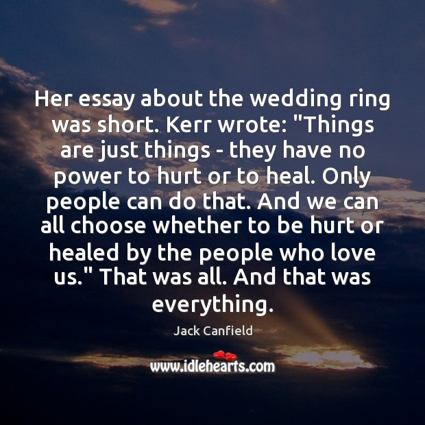 "Image, Her essay about the wedding ring was short. Kerr wrote: ""Things are"
