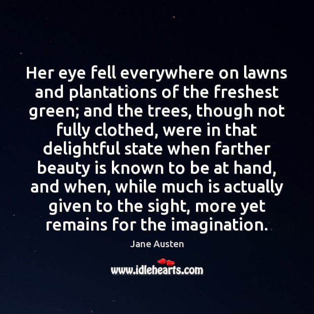 Her eye fell everywhere on lawns and plantations of the freshest green; Image