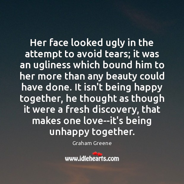 Her face looked ugly in the attempt to avoid tears; it was Image