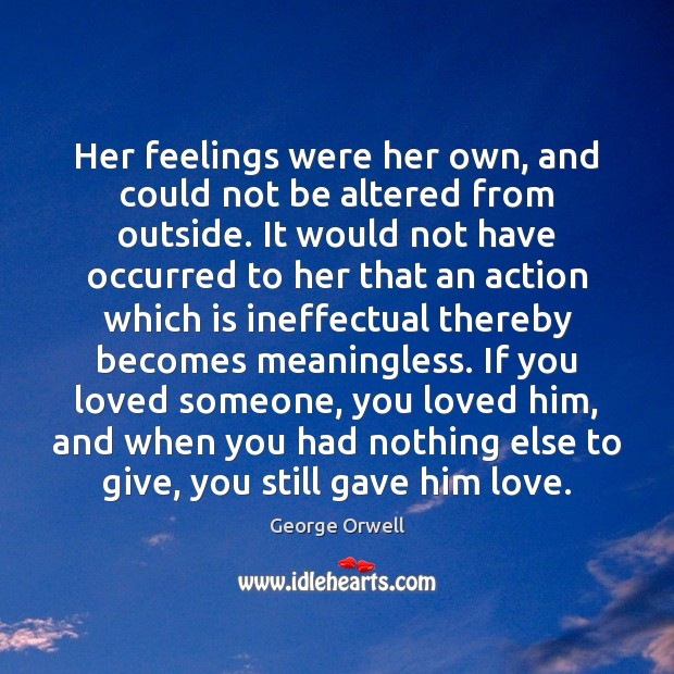 Her feelings were her own, and could not be altered from outside. Image