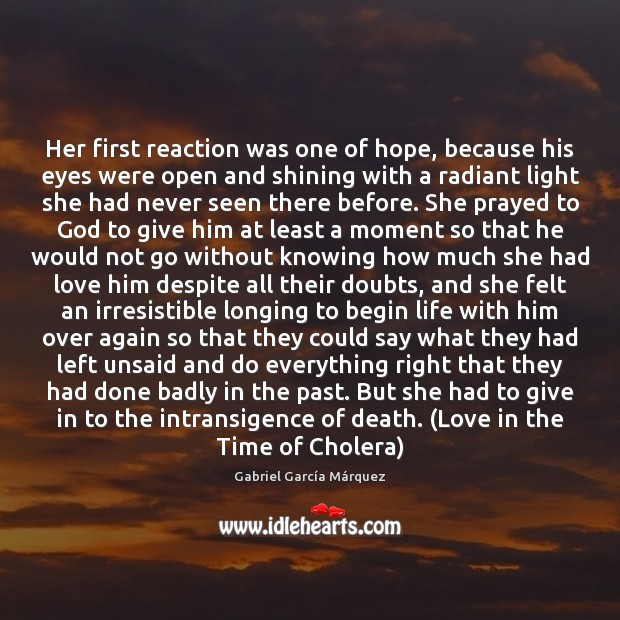 Her first reaction was one of hope, because his eyes were open Gabriel García Márquez Picture Quote
