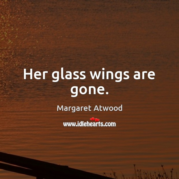Her glass wings are gone. Image
