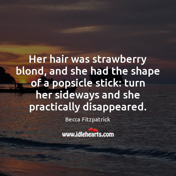 Her hair was strawberry blond, and she had the shape of a Image
