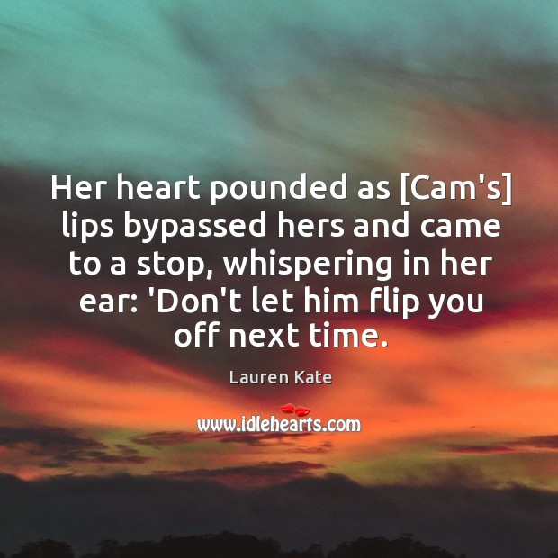 Her heart pounded as [Cam's] lips bypassed hers and came to a Image
