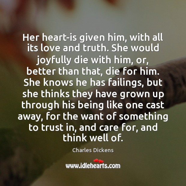 Image about Her heart-is given him, with all its love and truth. She would