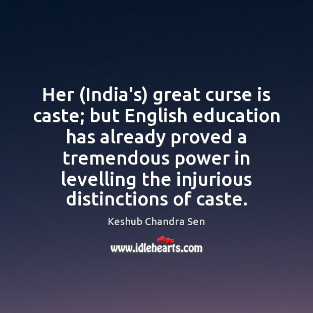 Her (India's) great curse is caste; but English education has already proved Image