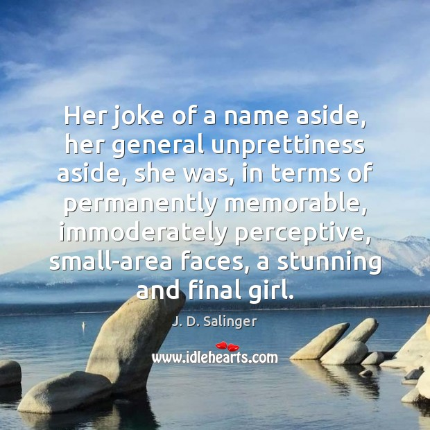 Her joke of a name aside, her general unprettiness aside, she was, Image