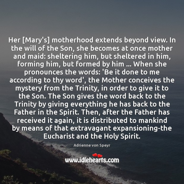 Image, Her [Mary's] motherhood extends beyond view. In the will of the Son,