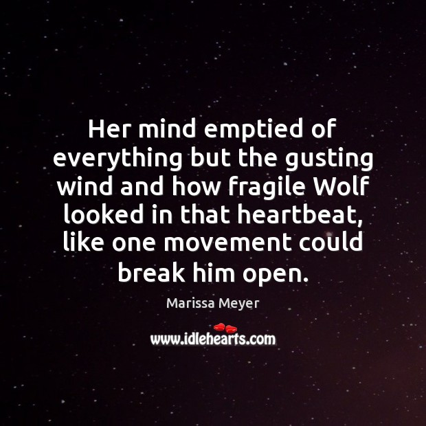 Her mind emptied of everything but the gusting wind and how fragile Image