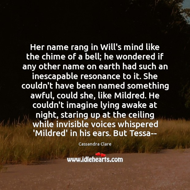 Her name rang in Will's mind like the chime of a bell; Earth Quotes Image