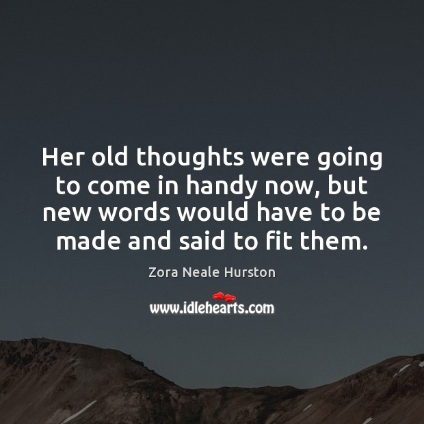 Her old thoughts were going to come in handy now, but new Image