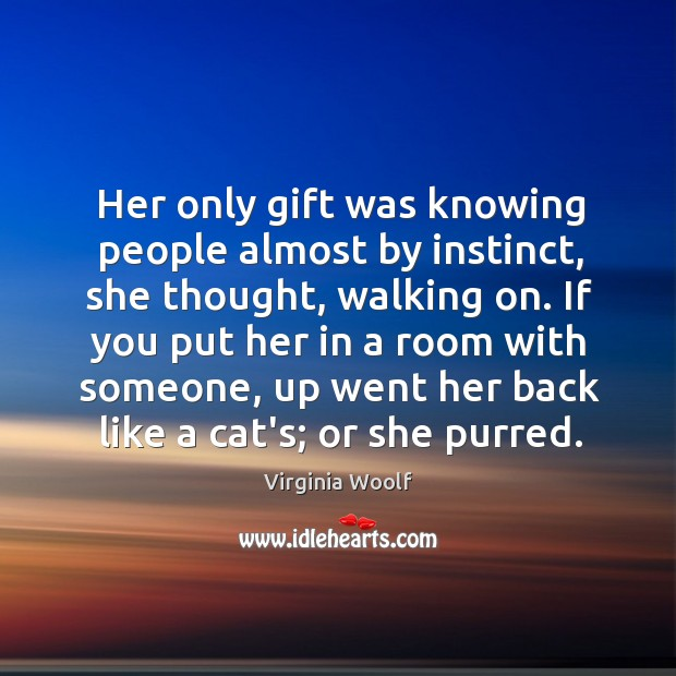 Her only gift was knowing people almost by instinct, she thought, walking Image