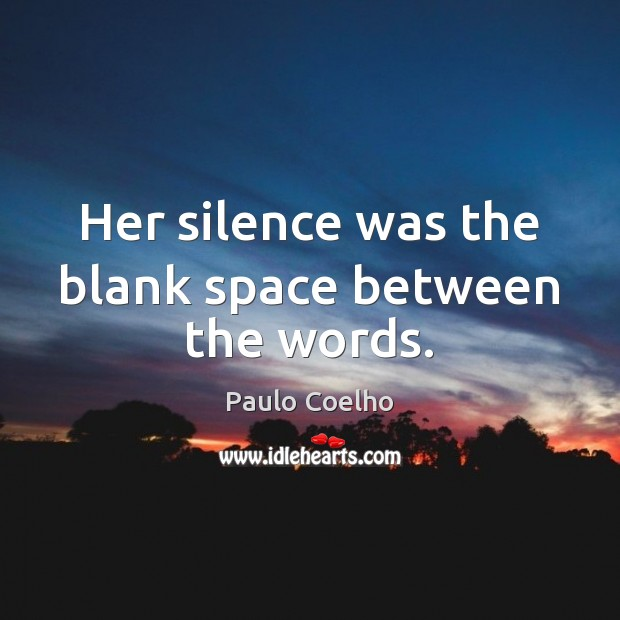 Her silence was the blank space between the words. Image