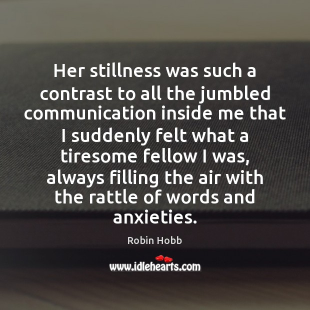 Image, Her stillness was such a contrast to all the jumbled communication inside