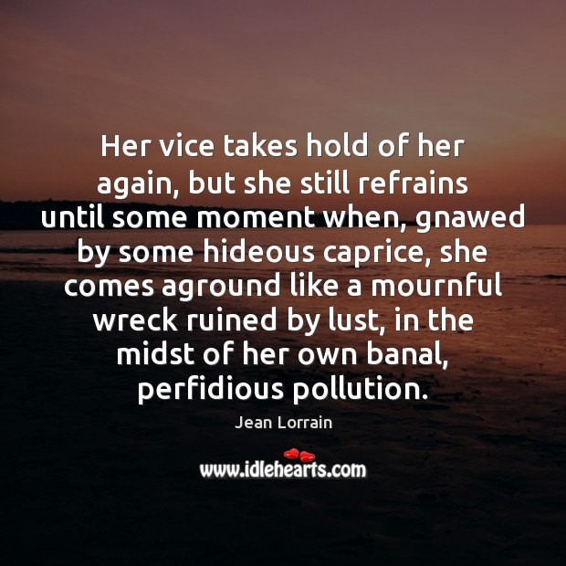 Image, Her vice takes hold of her again, but she still refrains until
