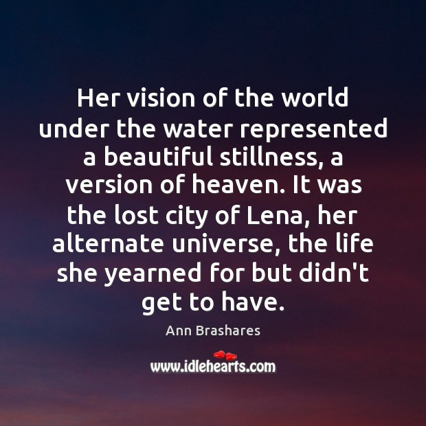 Image, Her vision of the world under the water represented a beautiful stillness,