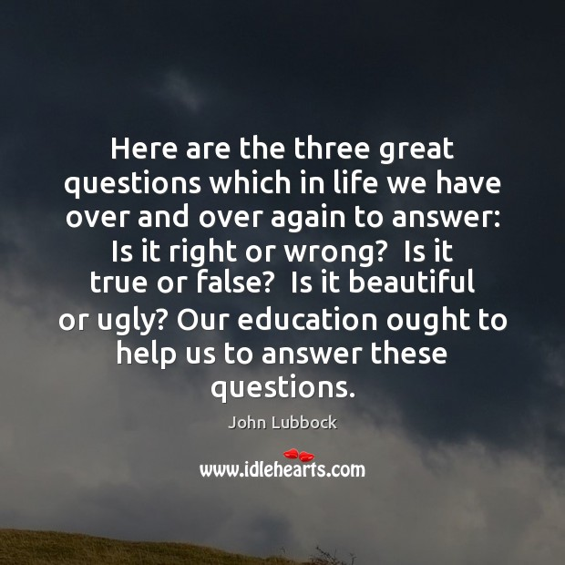 Here are the three great questions which in life we have over Image