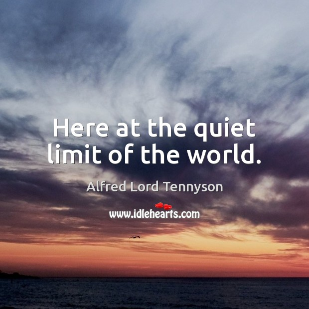 Here at the quiet limit of the world. Image