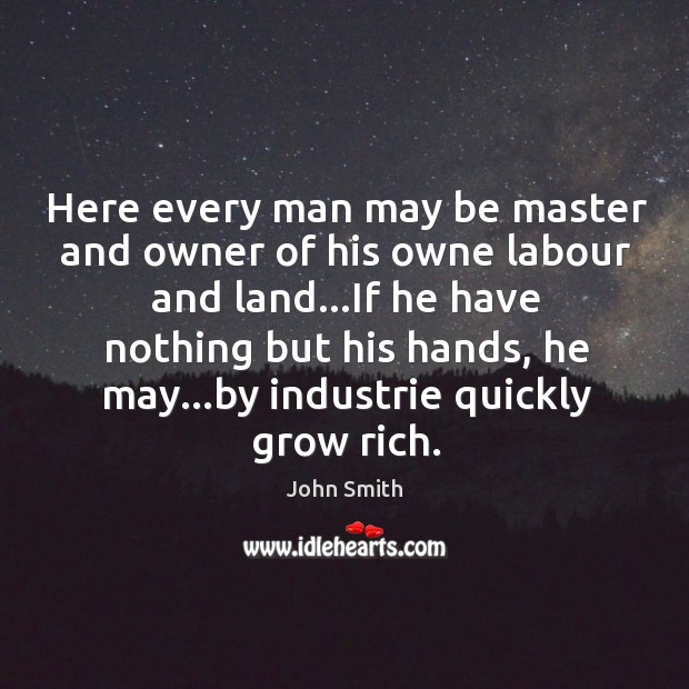 Image, Here every man may be master and owner of his owne labour