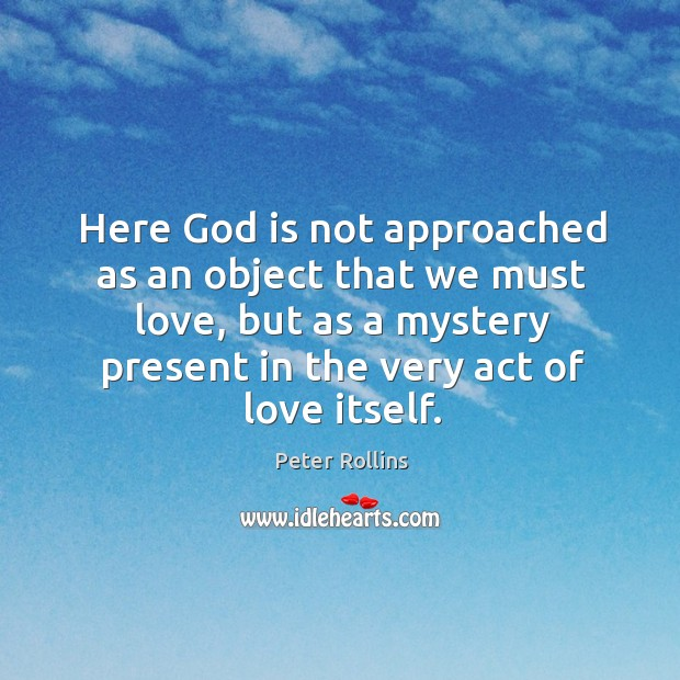 Here God is not approached as an object that we must love, Image