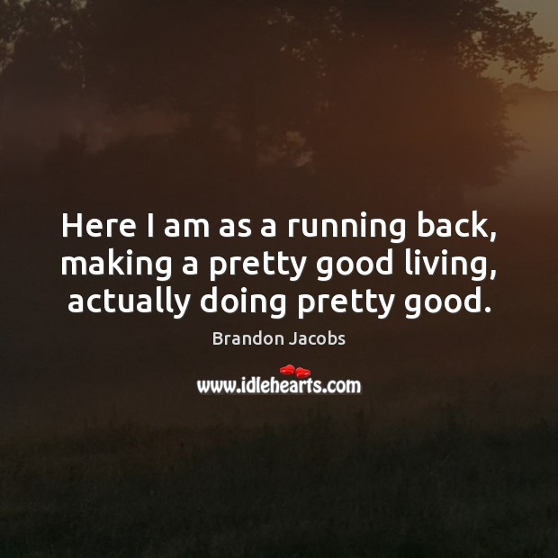 Here I am as a running back, making a pretty good living, actually doing pretty good. Image
